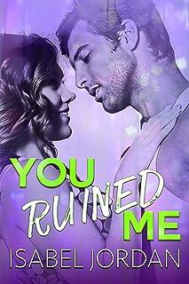 You Ruined Me: (Snarky Contemporary Romantic Comedy) (You Complicate Me Series Book 3)