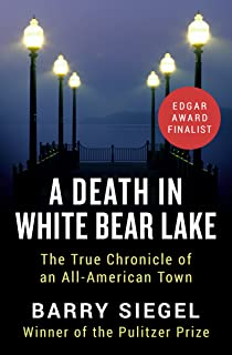 A Death in White Bear Lake: The True Chronicle of an All-American Town