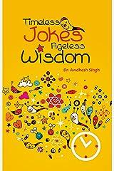 Timeless Jokes-Ageless Wisdom Kindle Edition