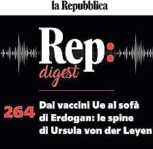 Dai vaccini Ue al sofà di Erdogan - le spine di Ursula von der Leyen: Rep digest 264
