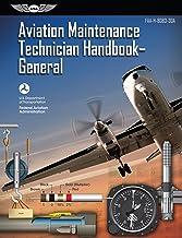 Aviation Maintenance Technician Handbook – General: FAA-H-8083-30A (ASA FAA Handbook Series)