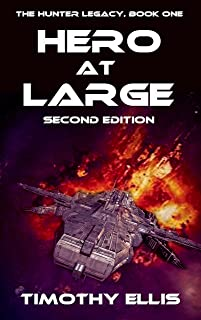 Hero at Large (Second Edition) (The Hunter Legacy Universe Book 1)