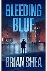 Bleeding Blue (Boston Crime Thriller Book 2) Kindle Edition