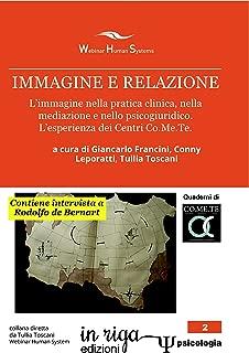 Immagine e relazione: L'immagine nella pratica clinica, nella mediazione e nello psicogiuridico. L'esperienza dei Centri Co.Me.Te (in riga psicologia Vol. 2) (Italian Edition)