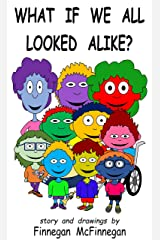 What If We All Looked Alike? Kindle Edition