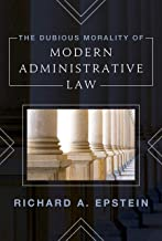 Download The Dubious Morality of Modern Administrative Law PDF