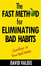 The Fast Method for Eliminating Bad Habits