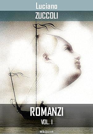 Romanzi - Vol. I