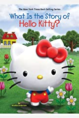 What Is the Story of Hello Kitty? (What Is the Story Of?) Kindle Edition
