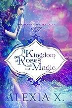 A Kingdom of Roses and Magic (Aurora Realm Fairy Tales Book 3)