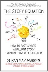 The Story Equation: How to Plot and Write a Brilliant Story from One Powerful Question (Brilliant Writer Series) Kindle Edition
