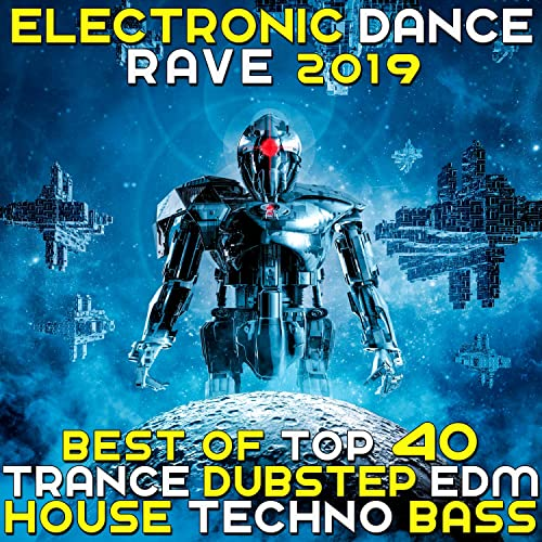 Electronic Dance Rave 2019 - Best Of Top 40 Trance Dubstep