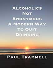 Alcoholics Not Anonymous, a Modern Way to Quit Drinking
