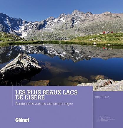 Les plus beaux lacs de lIsère : Randonnées vers les lacs de montagne