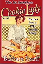 1st American Cookie Lady: Recipes from a 1917 Cookie Diary