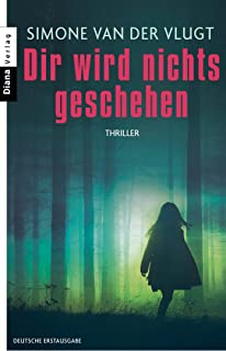 Dir wird nichts geschehen: Thriller (Lois Elzinga 2) (German Edition)