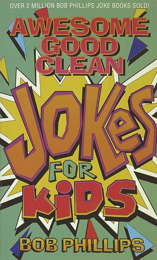 観光に行く協会推測Awesome Good Clean Jokes for Kids (English Edition)