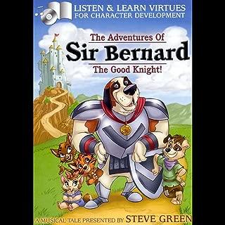 Sir Bernard The Good Knight!