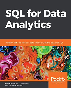 SQL for Data Analytics: Perform fast and efficient data analysis with the power of SQL