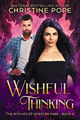 Wishful Thinking (The Witches of Wheeler Park Book 8) Kindle Edition