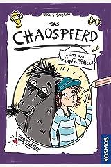 Das Chaospferd: ... und das bekloppte Fohlen Kindle Ausgabe