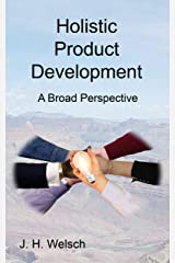 Holistic Product Development: A Broad Perspective Kindle Edition