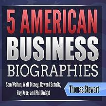 5 American Business Biographies: Sam Walton, Walt Disney, Howard Schultz, Ray Kroc, and Phil Knight
