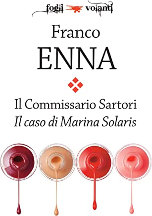 Il Commissario Sartori. Il caso di Marina Solaris (Fogli volanti)
