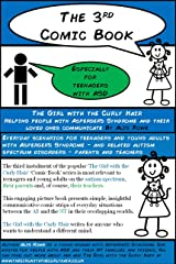 The Girl with the Curly Hair presents The 3rd Comic Book: For Teenagers with Asperger's Syndrome (The Girl with the Curly Hair presents The Comic Books) Kindle Edition