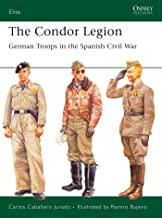 The Condor Legion: German Troops in the Spanish Civil War (Elite Book 131) (English Edition)