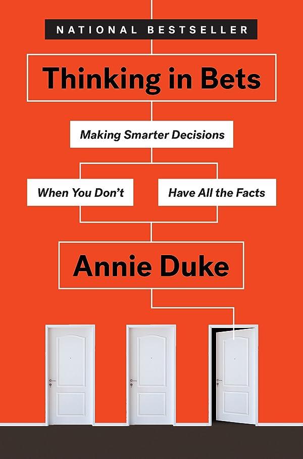 ヒロイン登山家データベースThinking in Bets: Making Smarter Decisions When You Don't Have All the Facts (English Edition)