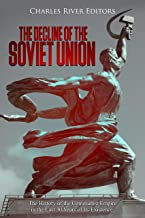 The Decline of the Soviet Union: The History of the Communist Empire in the Last 30 Years of Its Existence (English Edition)