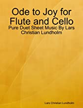 Ode to Joy for Flute and Cello - Pure Duet Sheet Music By Lars Christian Lundholm