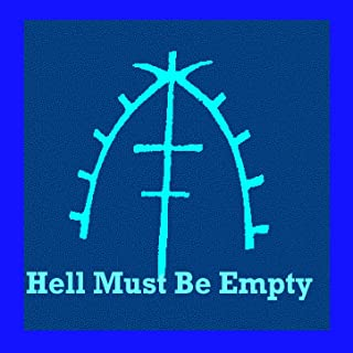 Hell Must Be Empty (2010-2015) [Explicit]