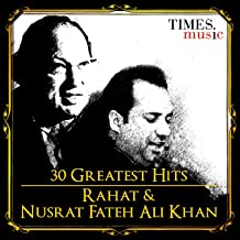 30 Greatest Hits Rahat And Nusrat Fateh Ali Khan