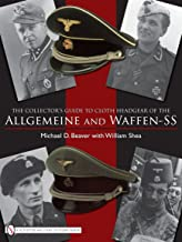 The Collector's Guide to Cloth Headgear of the Allgemeine and Waffen-SS: