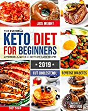 The Essential Keto Diet for Beginners #2019: 5-Ingredient Affordable, Quick & Easy Ketogenic Recipes | Lose Weight, Lower ...