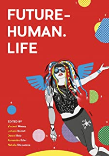 FUTURE-HUMAN. LIFE: Social and Ethical Implications of Human Enhancement Technologies