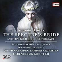 Antonin Dvorak: The Spectre's Bride