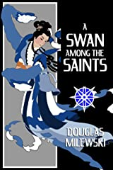 A Swan Among the Saints (Swansong Book 5) Kindle Edition