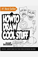 How to Draw Cool Stuff For Kids Kindle Edition