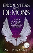 Encounters with Demons: Urban Fantasy Romance (The Brotherhood of the Beloved Book 1)