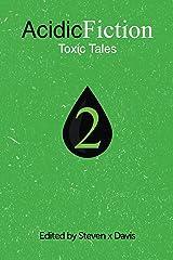Acidic Fiction #2: Toxic Tales Kindle Edition