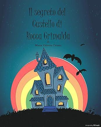 IL SEGRETO DEL CASTELLO DI ROCCA GRIMALDA (I magnifici 5 Vol. 1)