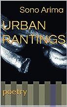 URBAN RANTINGS: poetry (English Edition)