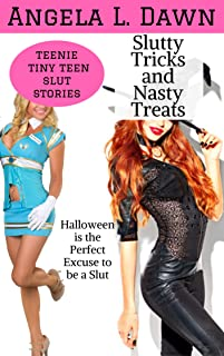Slutty Tricks and Nasty Treats: Halloween is the Perfect Excuse to be a Slut (Teenie Tiny Teen Slut Stories Book 3)