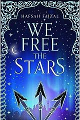 We Free the Stars (Sands of Arawiya Book 2) Kindle Edition
