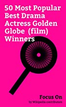 Focus On: 50 Most Popular Best Drama Actress Golden Globe (film) Winners: Mary Tyler Moore, Meryl Streep, Charlize Theron, Natalie Portman, Audrey Hepburn, ... Elizabeth Taylor, Jessica Chastain, etc.