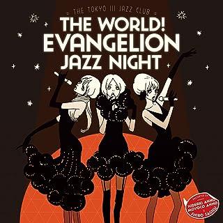 The World! Evangelion Jazz Night: The Tokyo III Jazz Club