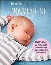 Livres Le guide du nouveau-né: Tous les gestes en 200 photos pour bien s'occuper de son bébé au retour de la maternité ePUB, MOBI, Kindle et PDF